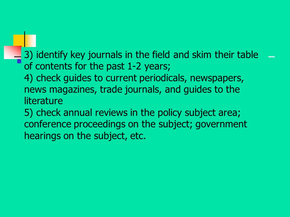 3) identify key journals in the field and skim their table of contents for the past 1-2 years;