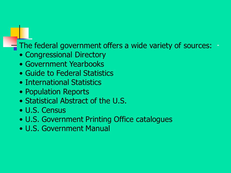 The federal government offers a wide variety of sources: