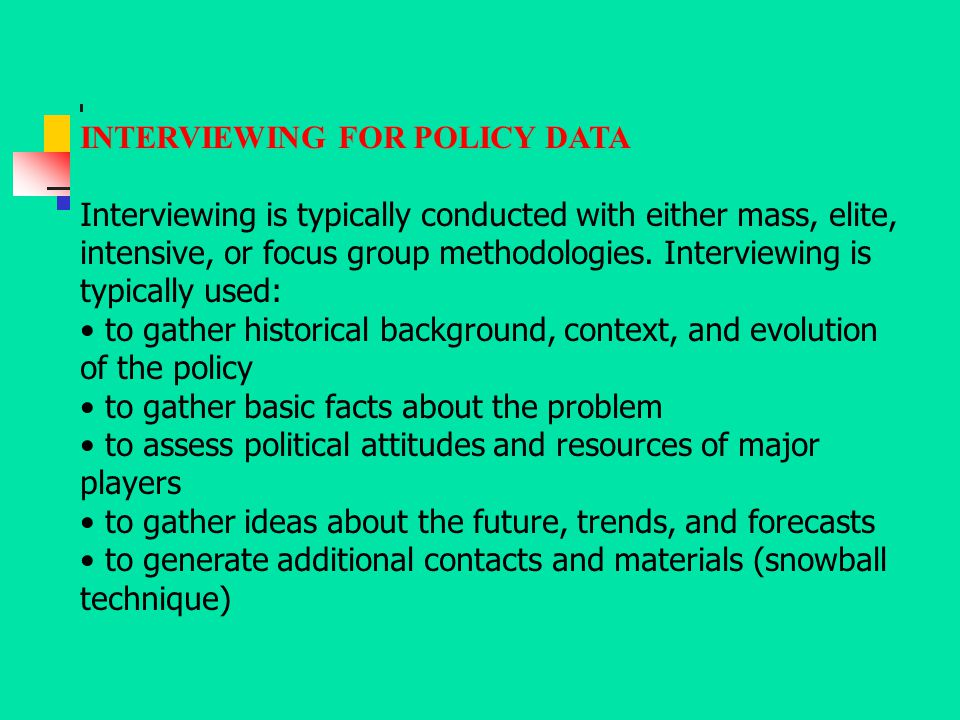 INTERVIEWING FOR POLICY DATA