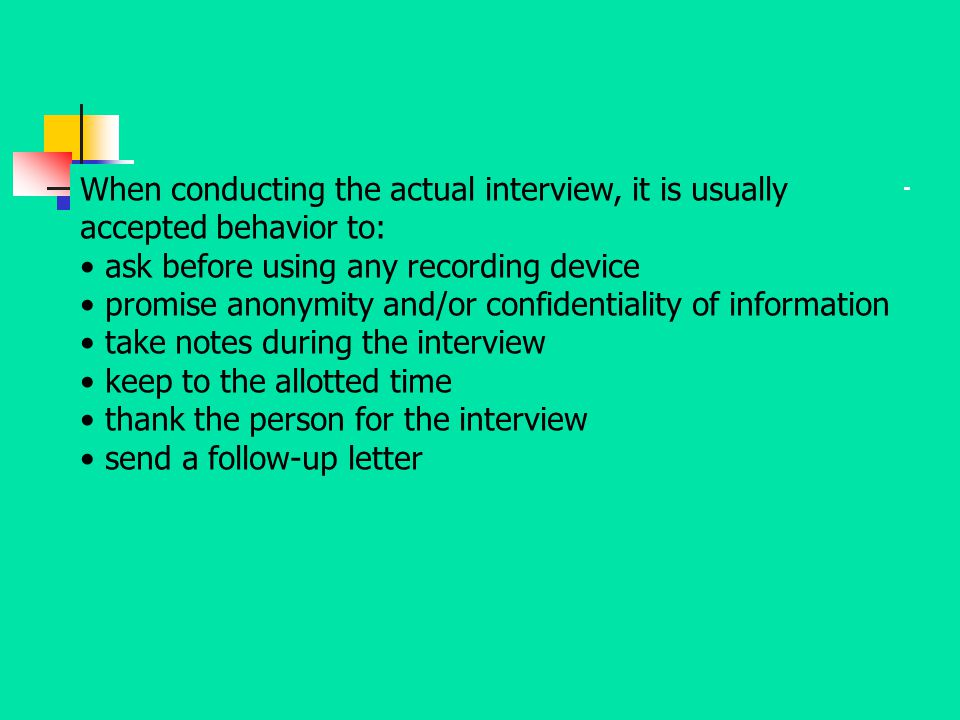 When conducting the actual interview, it is usually accepted behavior to: