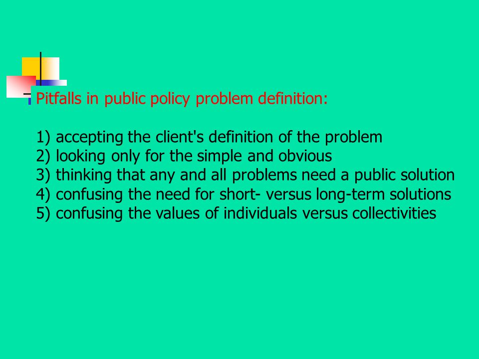 Pitfalls in public policy problem definition: