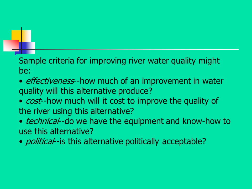 Sample criteria for improving river water quality might be: