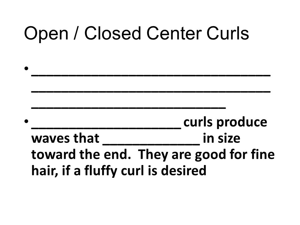 Open / Closed Center Curls