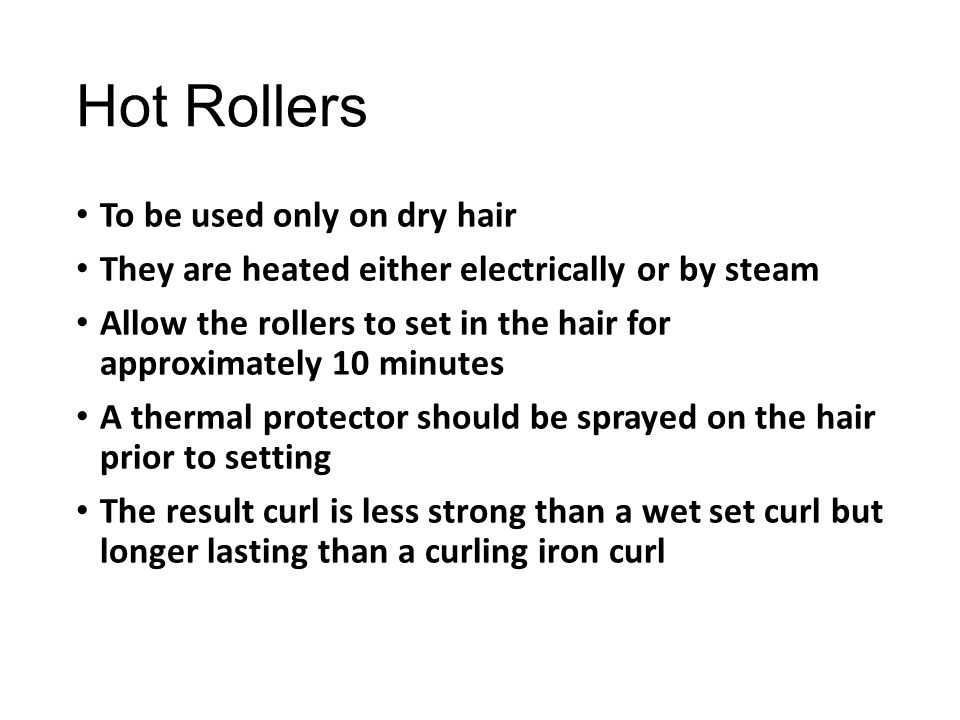 Hot Rollers To be used only on dry hair