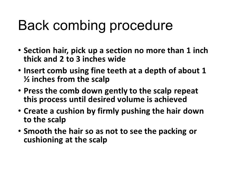 Back combing procedure