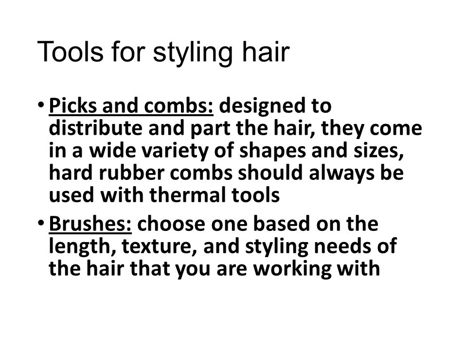 Tools for styling hair