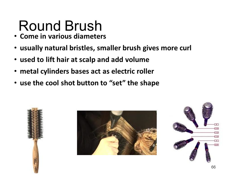 Round Brush Come in various diameters