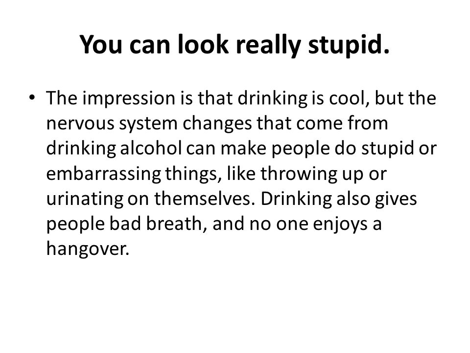 You can look really stupid.