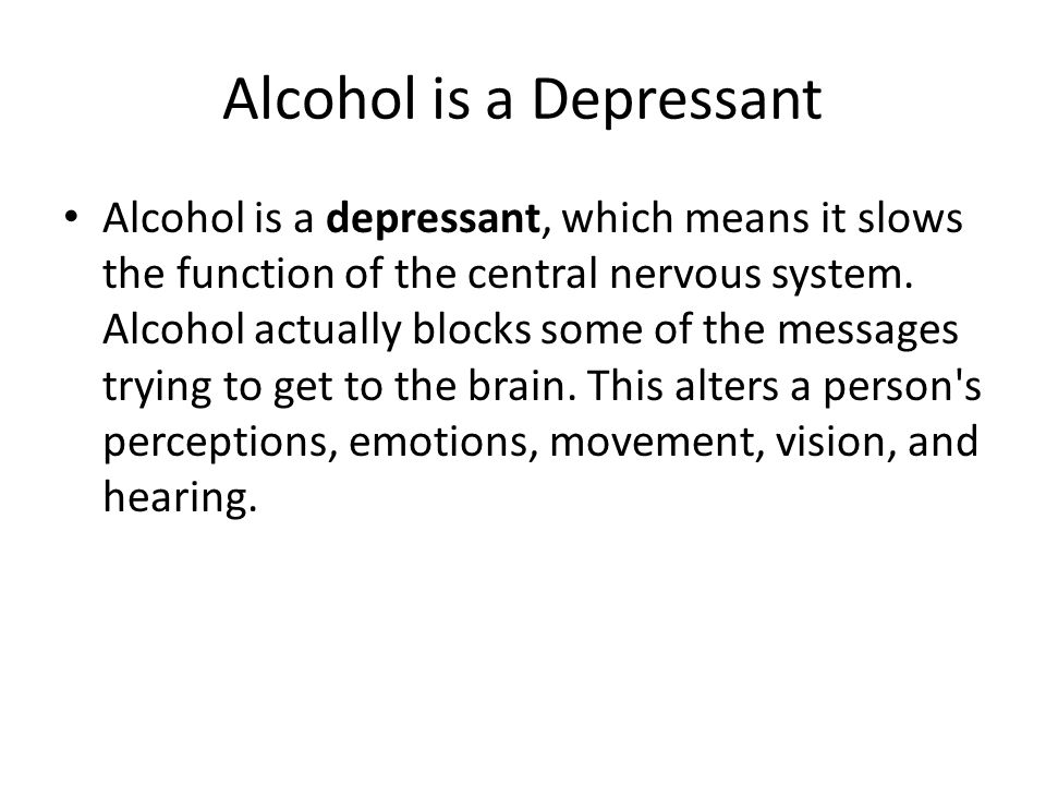 Alcohol is a Depressant