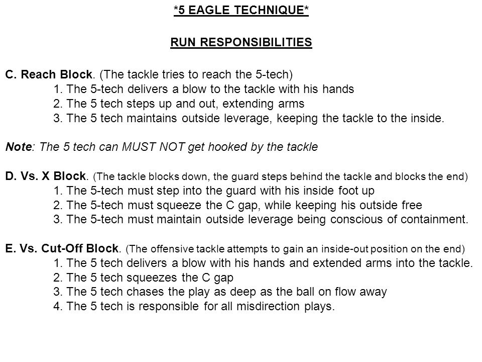 *5 EAGLE TECHNIQUE* RUN RESPONSIBILITIES. C. Reach Block. (The tackle tries to reach the 5-tech)