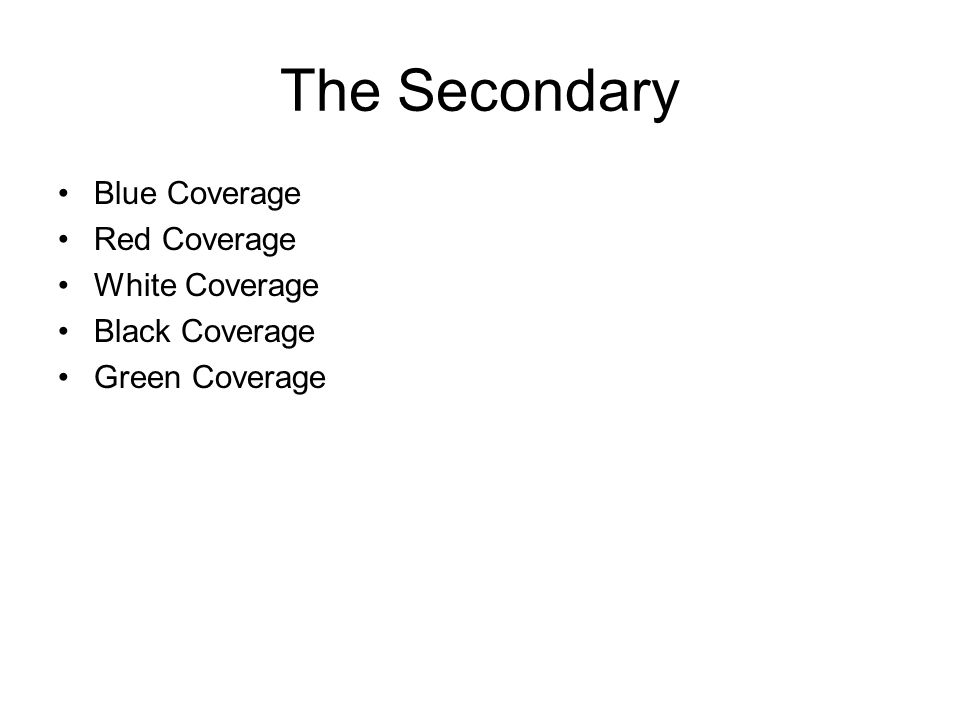 The Secondary Blue Coverage Red Coverage White Coverage Black Coverage