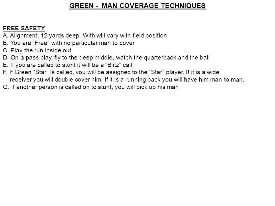 GREEN - MAN COVERAGE TECHNIQUES