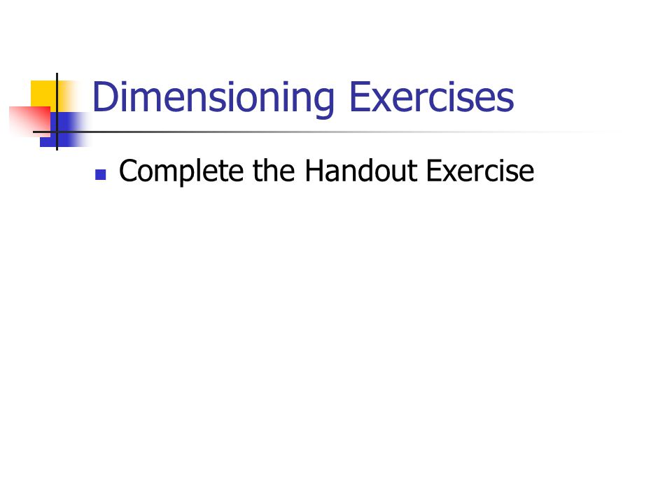 Dimensioning Exercises