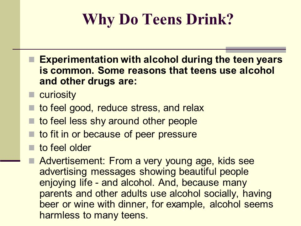 reasons why teenagers drink alcohol 5 reasons why teens should not drink and do drugs teen tweet sometimes we all need concrete examples to help us understand things, and kids are no different when parents are talking to their teen or pre-teen about avoiding drugs or alcohol, it helps to give real reasons why they should listen.