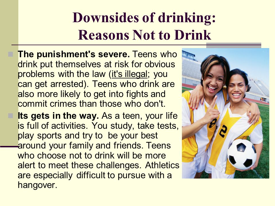 Downsides of drinking: Reasons Not to Drink
