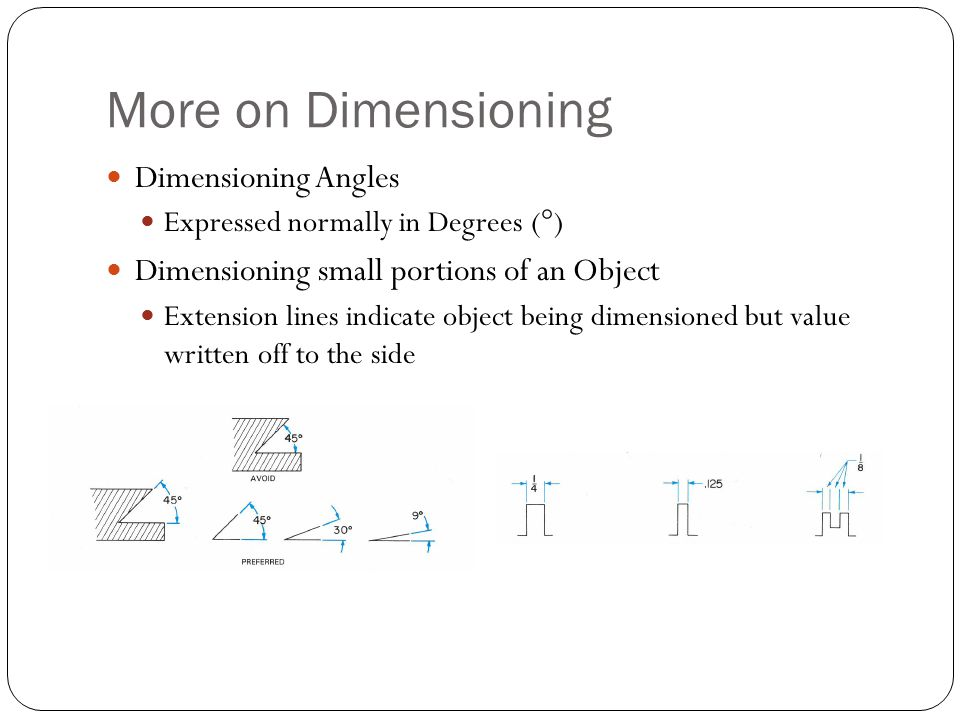 More on Dimensioning Dimensioning Angles