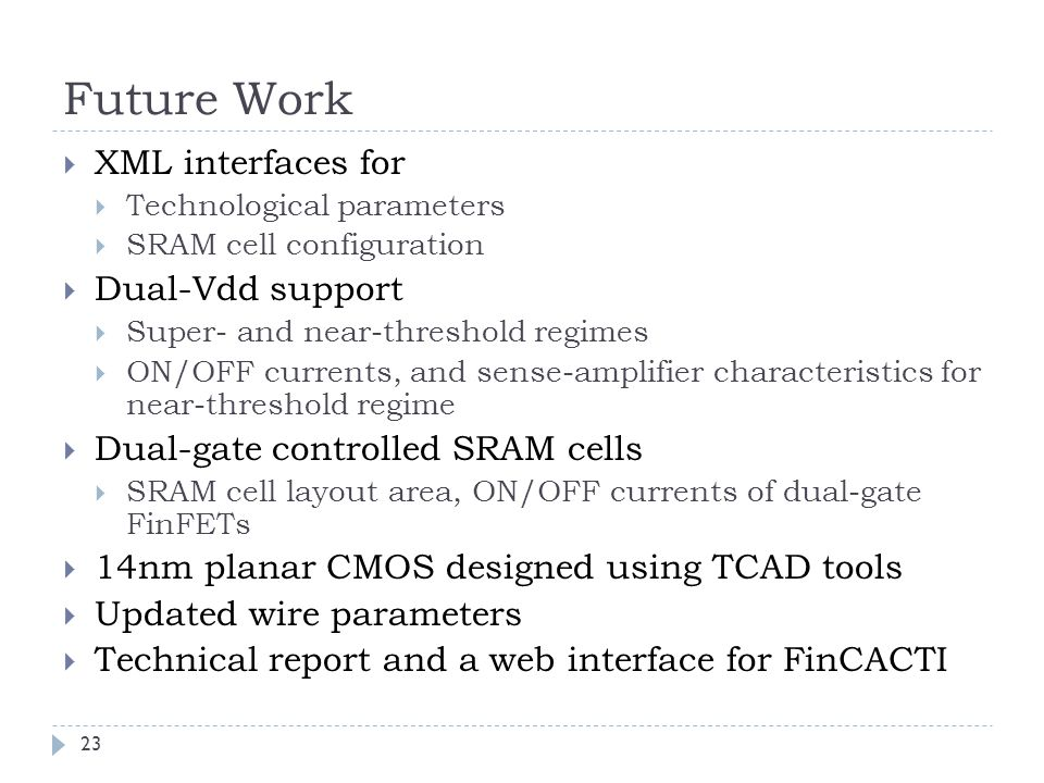 Future Work XML interfaces for Dual-Vdd support