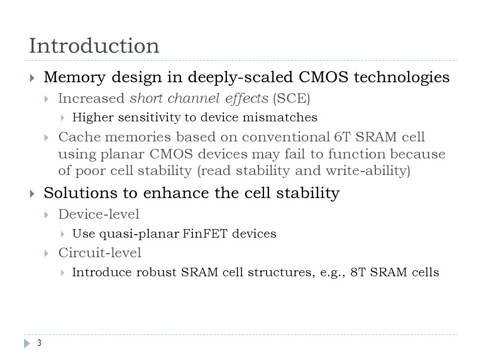 Introduction Memory design in deeply-scaled CMOS technologies
