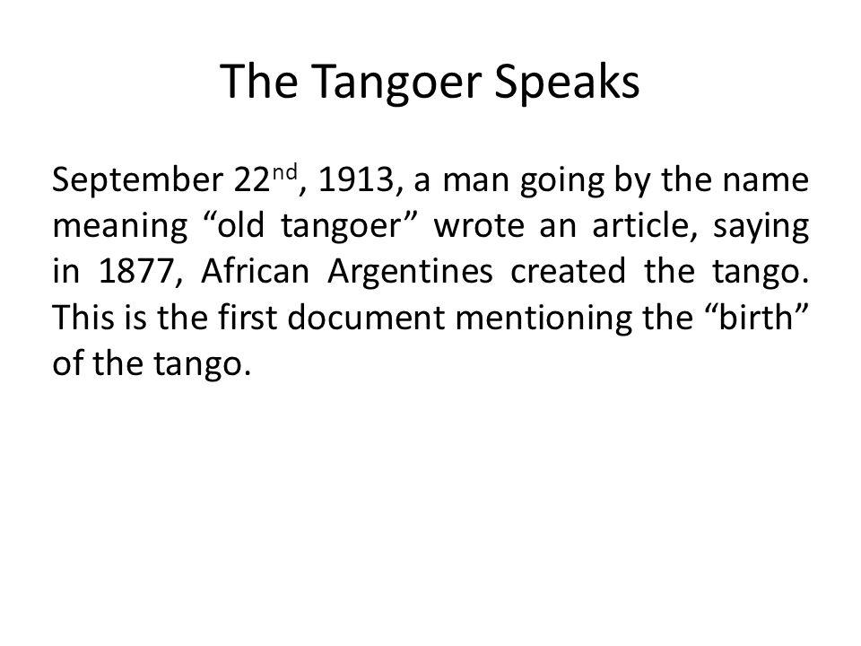 The Tangoer Speaks