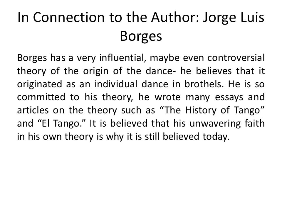 In Connection to the Author: Jorge Luis Borges