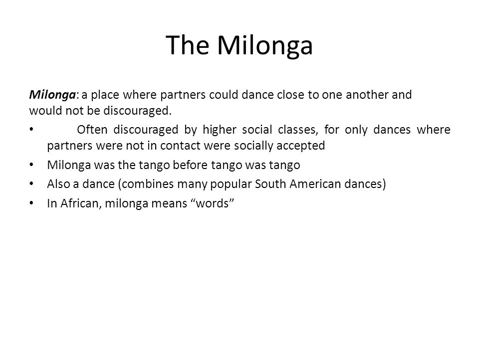 The Milonga Milonga: a place where partners could dance close to one another and would not be discouraged.