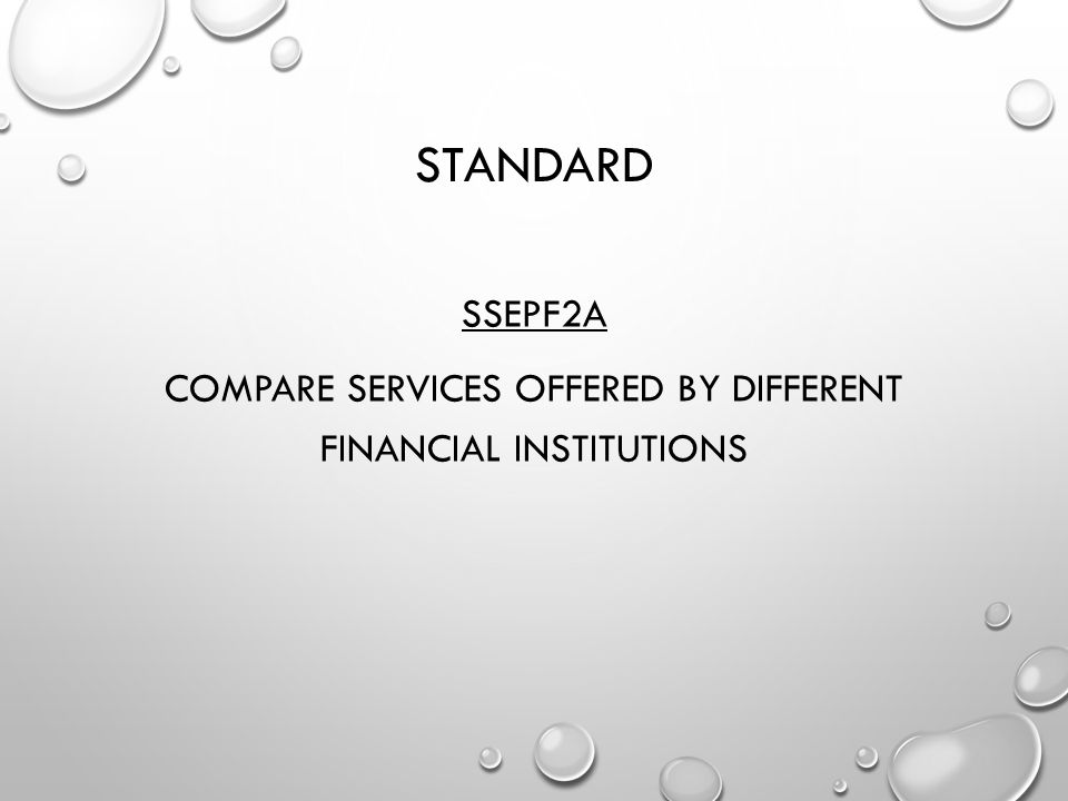 SSEPF2a Compare services offered by different financial institutions