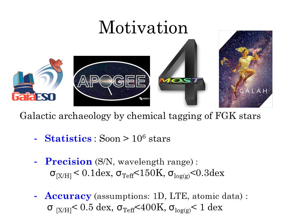 Motivation Galactic archaeology by chemical tagging of FGK stars