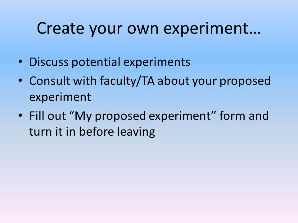 Create your own experiment…