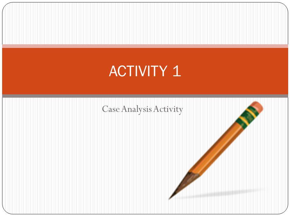 Case Analysis Activity