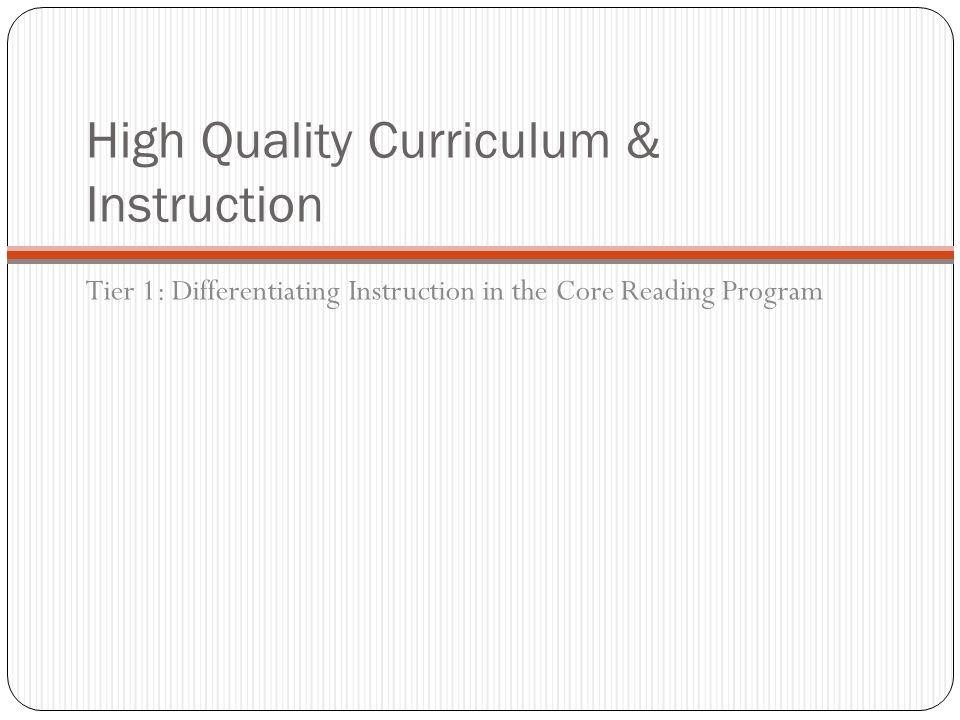 High Quality Curriculum & Instruction