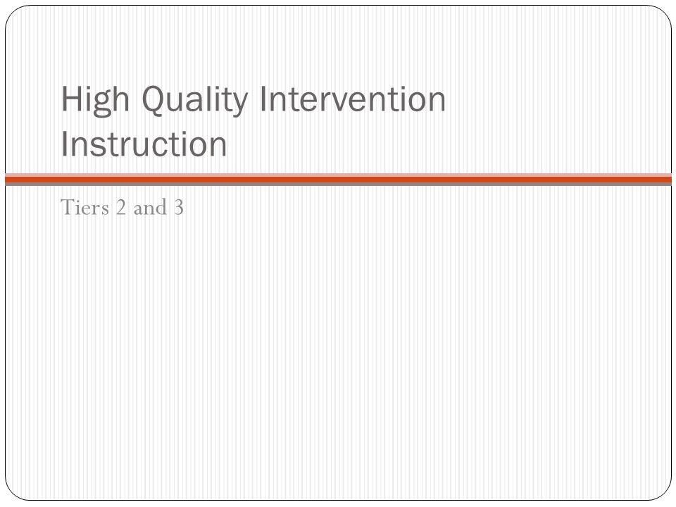 High Quality Intervention Instruction