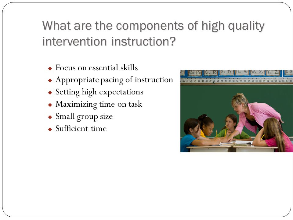 What are the components of high quality intervention instruction