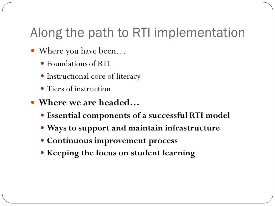Along the path to RTI implementation