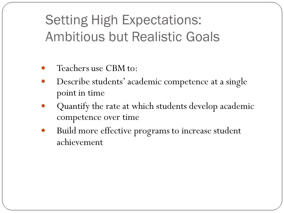Setting High Expectations: Ambitious but Realistic Goals
