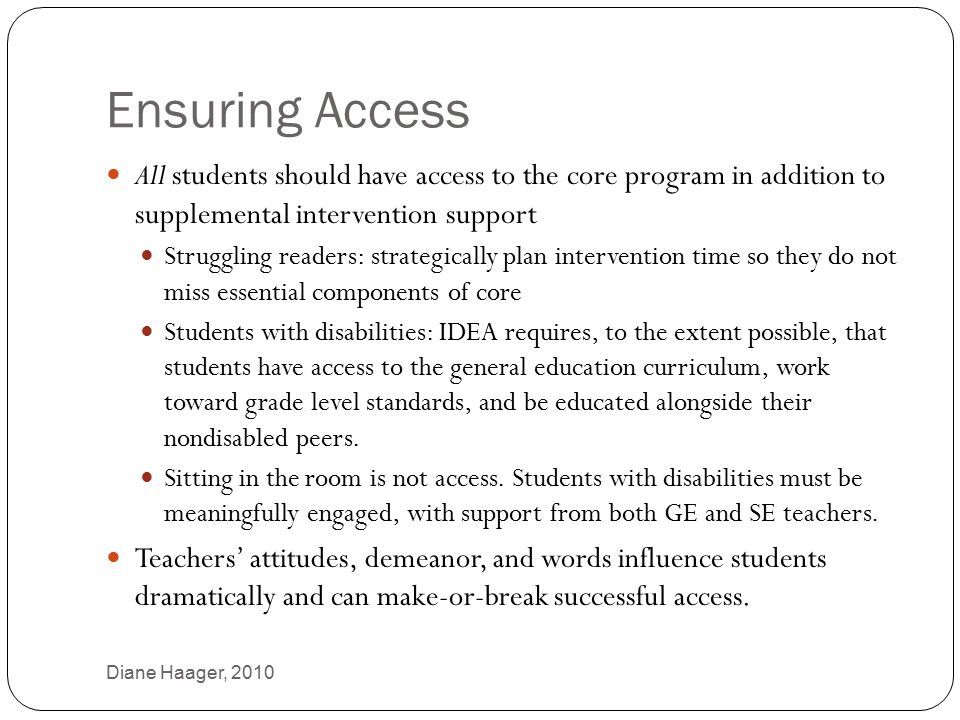 Ensuring Access All students should have access to the core program in addition to supplemental intervention support.