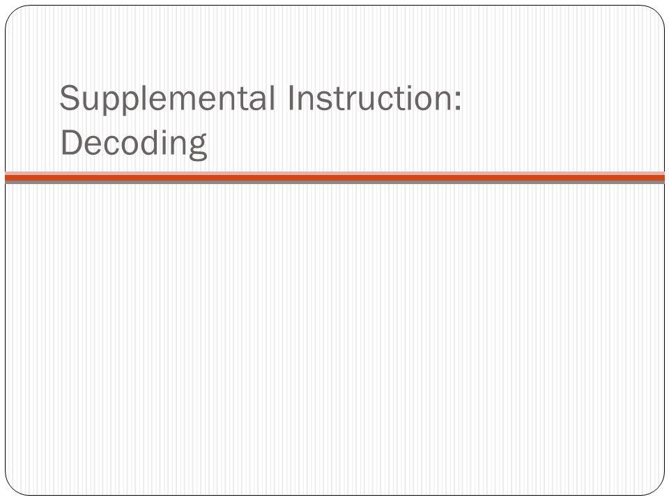 Supplemental Instruction: Decoding