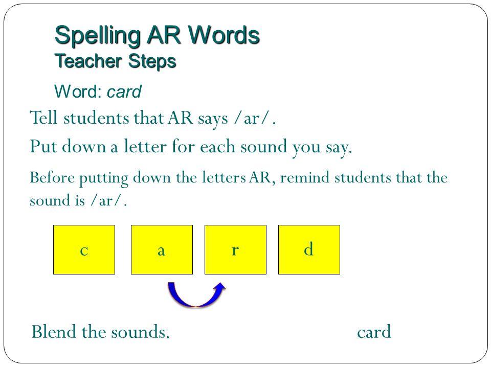 Spelling AR Words Teacher Steps