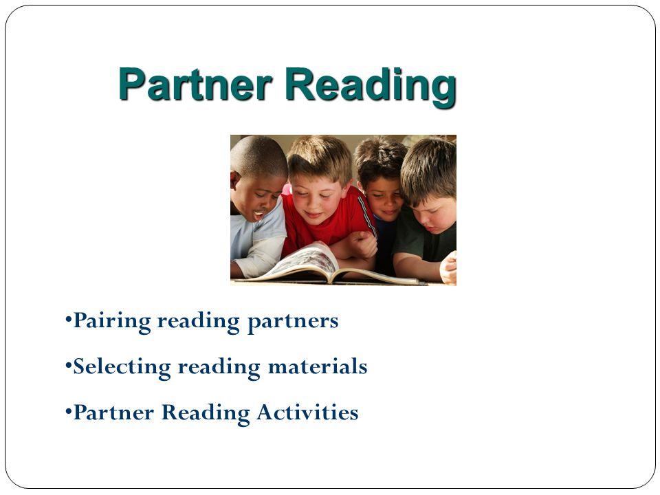 Partner Reading Pairing reading partners Selecting reading materials