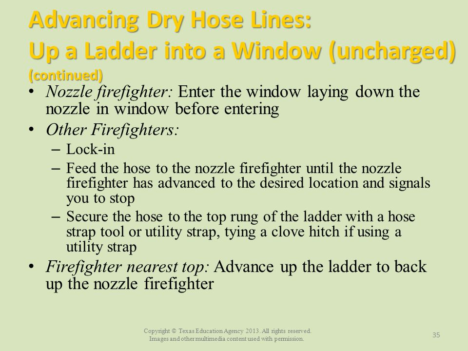 Advancing Dry Hose Lines: Up a Ladder into a Window (uncharged) (continued)