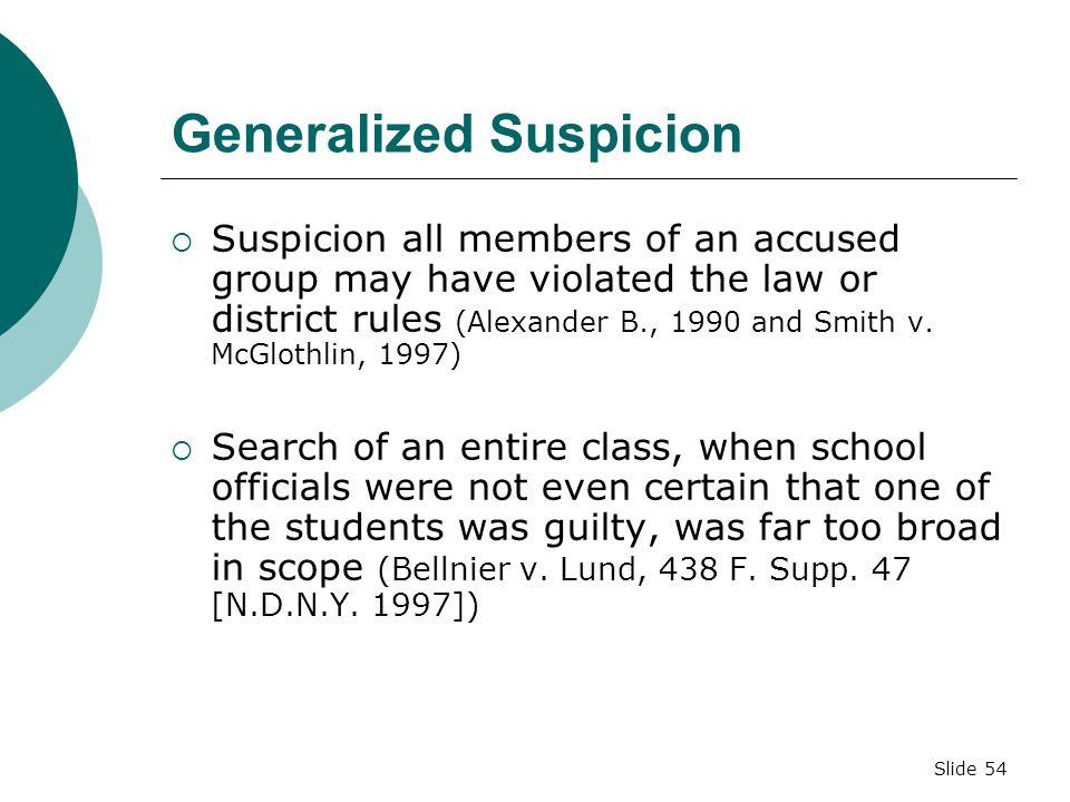 Generalized Suspicion