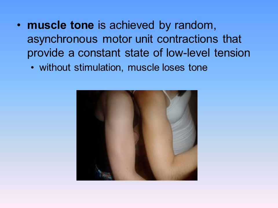 muscle tone is achieved by random, asynchronous motor unit contractions that provide a constant state of low-level tension