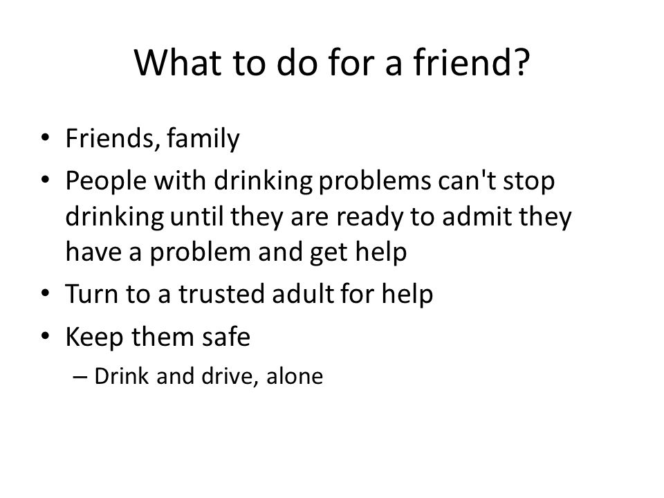 What to do for a friend Friends, family