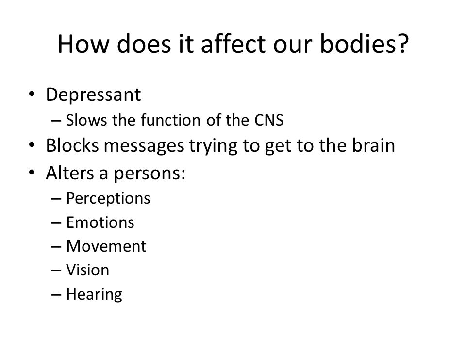 How does it affect our bodies