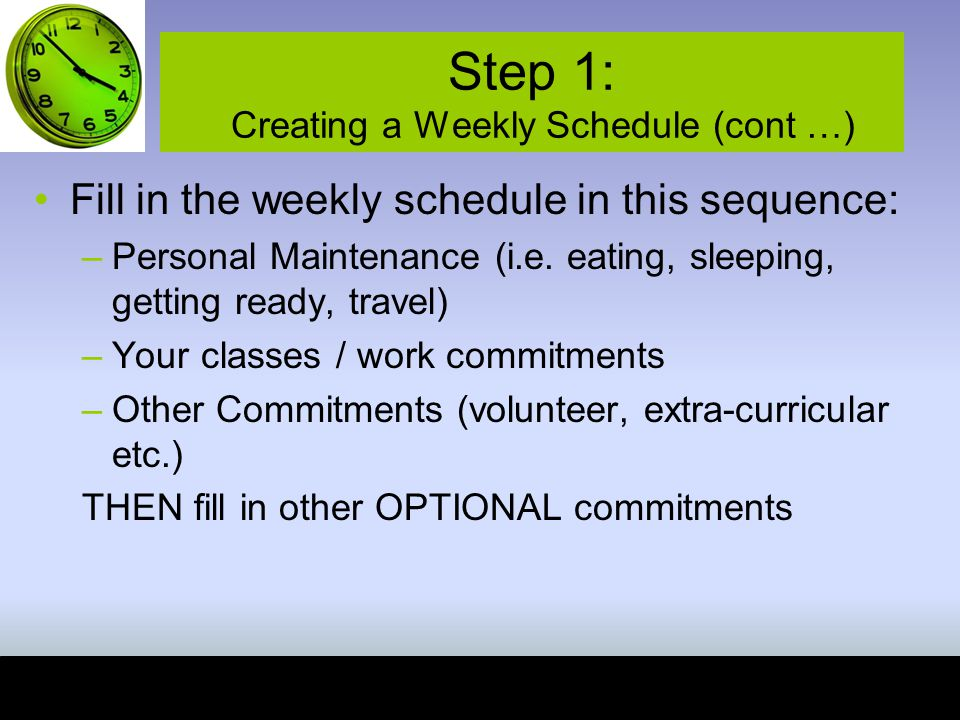Step 1: Creating a Weekly Schedule (cont …)