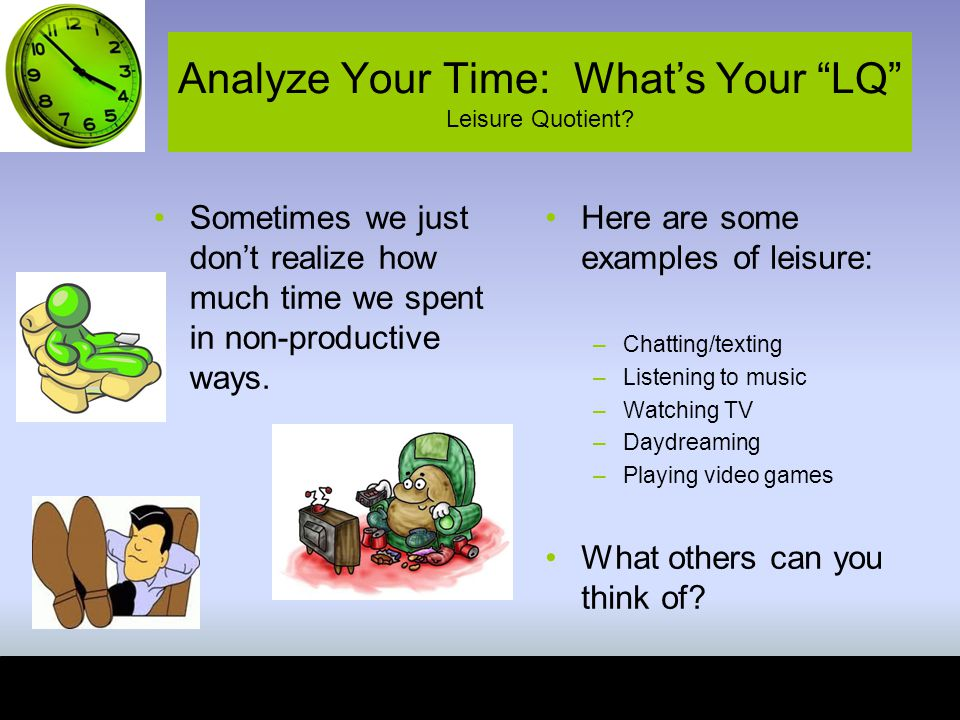 Analyze Your Time: What's Your LQ Leisure Quotient