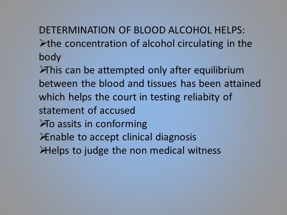 DETERMINATION OF BLOOD ALCOHOL HELPS: