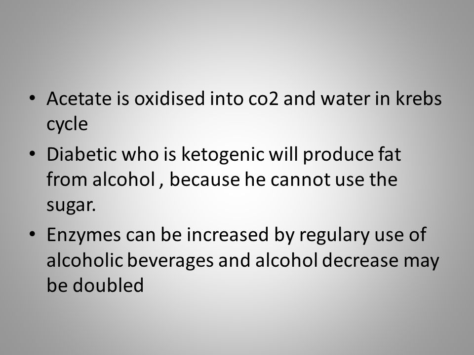Acetate is oxidised into co2 and water in krebs cycle