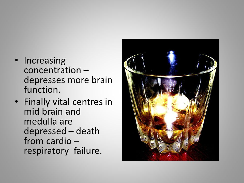 Increasing concentration –depresses more brain function.