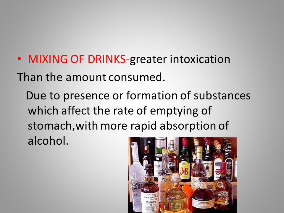 MIXING OF DRINKS-greater intoxication