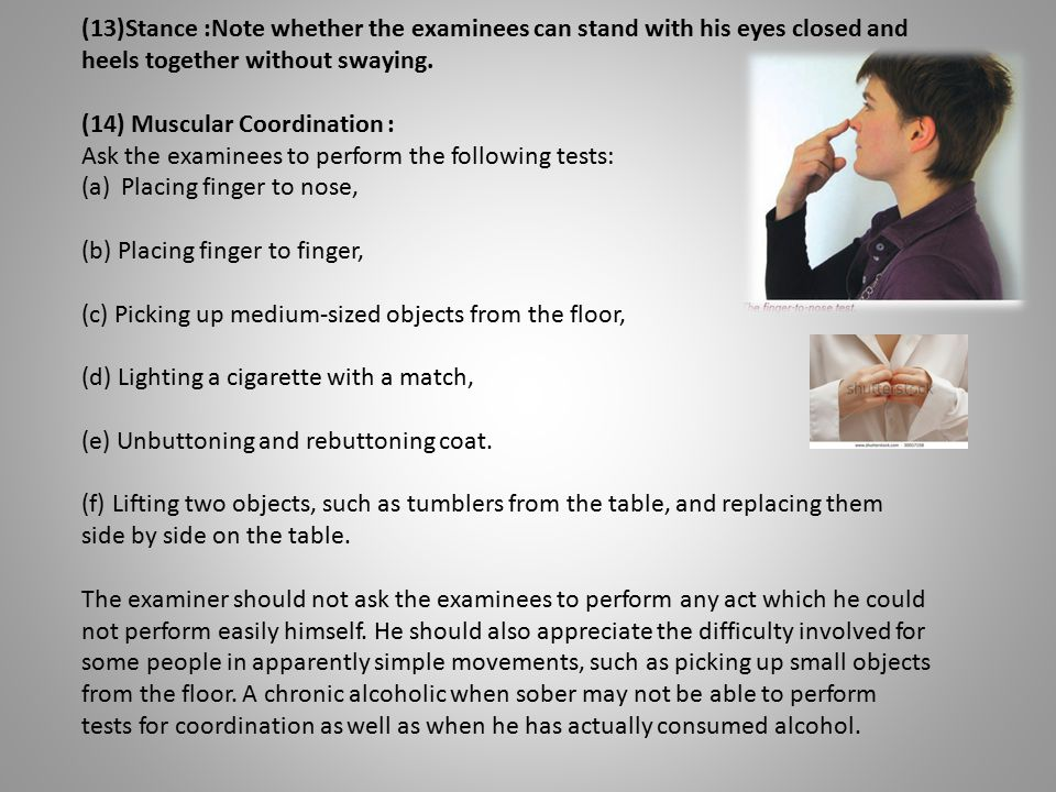 (13)Stance :Note whether the examinees can stand with his eyes closed and heels together without swaying.